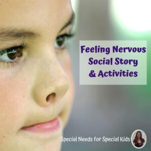 Feeling Nervous Social story and Activities
