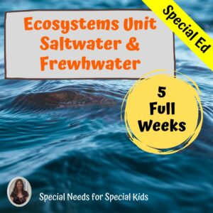 Ecosystems Saltwater and Freshwater Unit for Special Ed