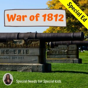 War of 1812 Unit for Special Education