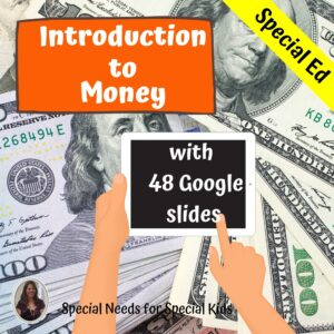 An Introduction to Money for Special Ed with google slides | Distance Learning