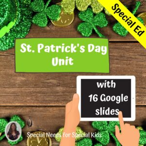 St Patrick's Day Unit for Special Ed with google slides | Distance Learning