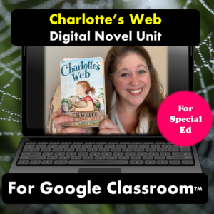 Charlotte's Web digital novel unit for special education