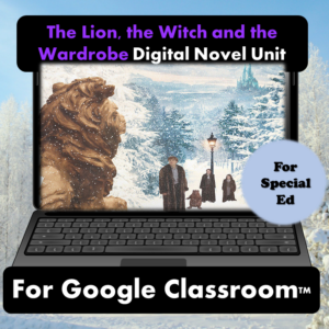 The Lion, the Witch and the Wardrobe digital novel unit for special education