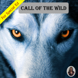 Call of the Wild Novel Study for Special Education
