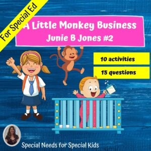 A Little Monkey Business: Junie B Jones #2 Novel Study for Special Ed