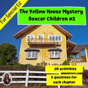 The Yellow House Mystery: Boxcar Children #3 Novel Study for Special Ed