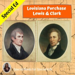 Westward Expansion-The Louisiana Purchase plus Lewis & Clark for Special Ed