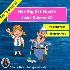 Junie B Jones and Her Big Fat Mouth #3 Novel Study for Special Ed
