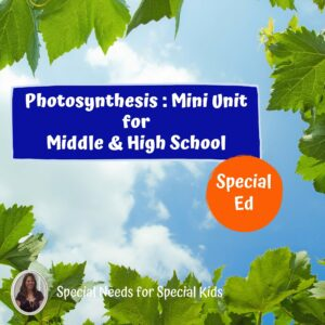 Photosynthesis Mini-Unit for Special Education