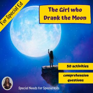 The Girl Who Drank the Moon Novel Study for Special Ed