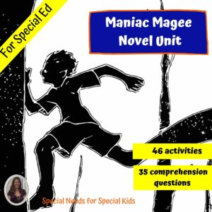 Maniac Magee Novel Study for Special Ed with comprehension questions