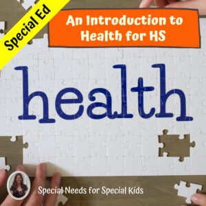Introduction to Health Unit for High School Special Education
