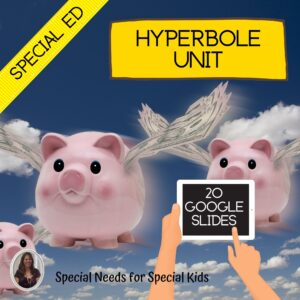 Hyperbole Unit for Special Education with digital activities