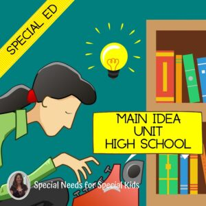 Main Idea Unit for Special Education PRINT AND DIGITAL