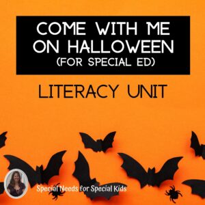 Come with Me On Halloween Literacy Unit for Special Education