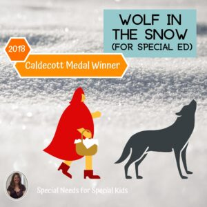 Wolf in the Snow Literacy Unit for Special Education