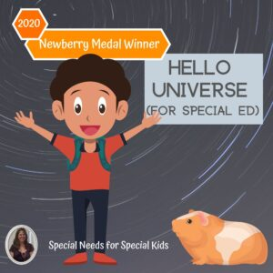 Hello, Universe Novel Study for Special Ed